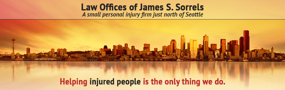 Law Offices of James S. Sorrels: A small personal injury firm north of Seattle.  Helping injured people is the only thing we do.